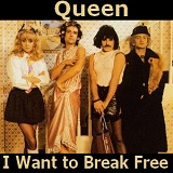 I WANT TO BREAK FREE (1984)